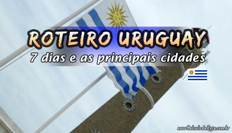 Roteiro pelo Uruguay - 7 dias e as principais cidades