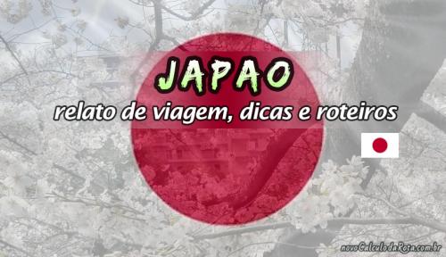 Japão - Relato de viagem